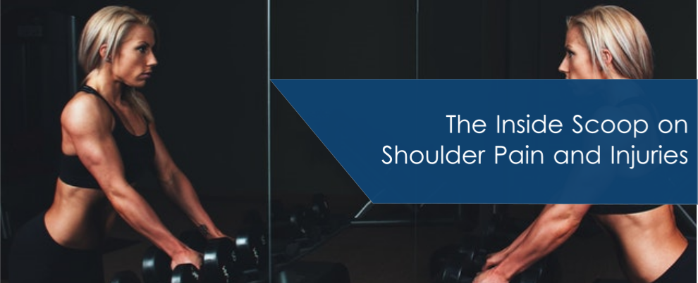 The Inside Scoop on Shoulder Pain and Injuries