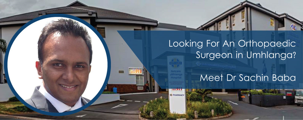 Looking For An Orthopaedic Surgeon in Umhlanga? Meet Dr Sachin Baba