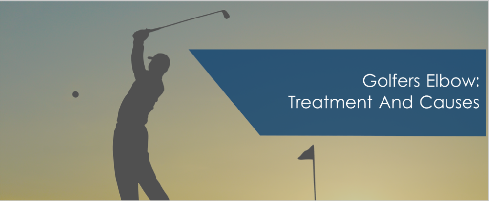 Golfers Elbow: Treatment And Causes