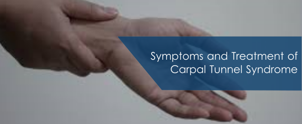 Symptoms and Treatment of Carpal Tunnel Syndrome