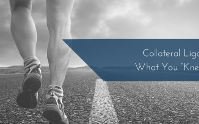 """Collateral Ligament Injuries – What You """"Kneed"""" To Know!"""